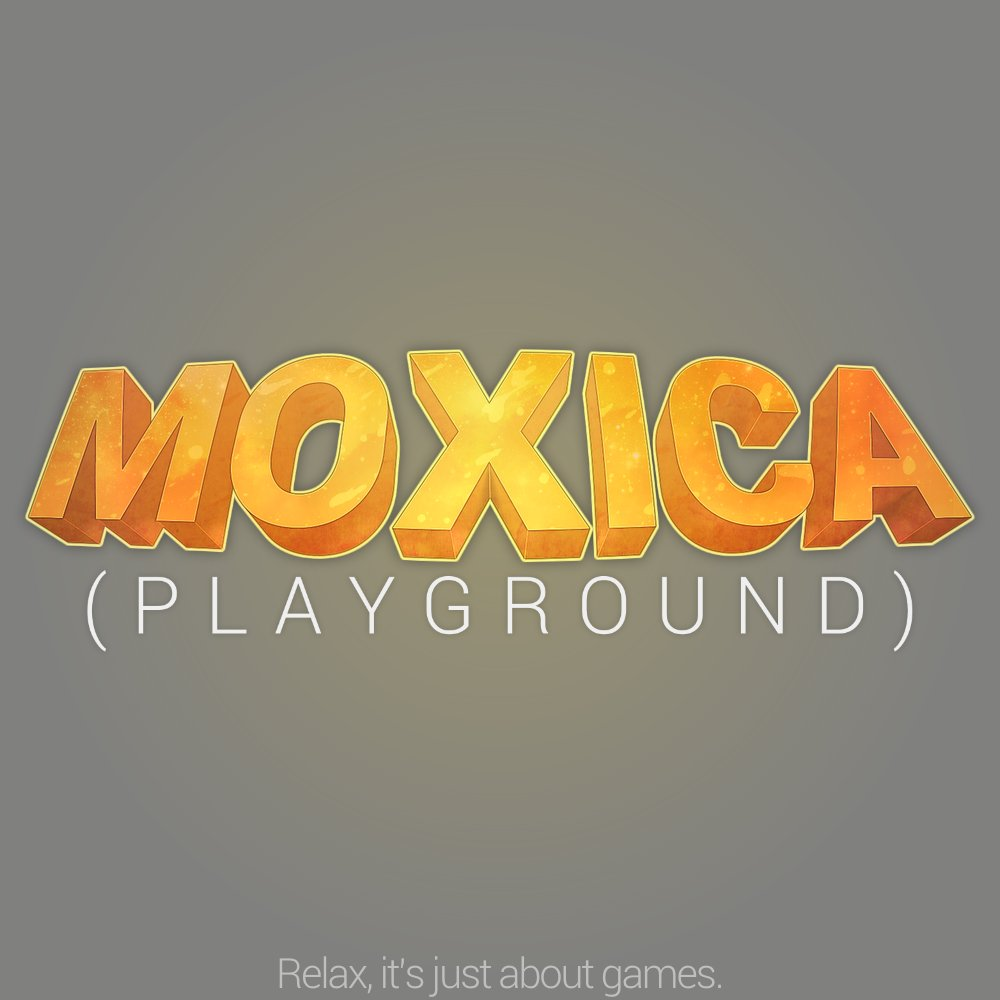 Moxica (playground) - Relax, it's just about games   Coming Soon